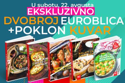 """""""EUROBLIC"""" SPREMA NOVE POKLONE Uz svaki primjerak novina za vikend dobijate kuvar"""