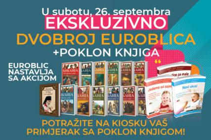 """""""EUROBLIC"""" PONOVO POKLANJA Uz svaki primjerak novina za vikend čeka vas KNJIGA IZNENAĐENJA"""