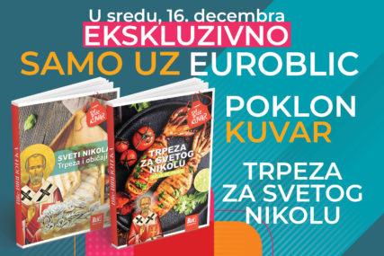 """""""EUROBLIC"""" NASTAVLJA DA POKLANJA Danas uz svaki primjerak novina dobićete poklon kuvar trpeza za Svetog Nikolu"""