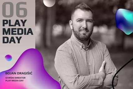 Bojan Dragišić, izvršni direktor Play Media Day: Bili smo hrabri i odvažni kada su mnogi drugi odustali